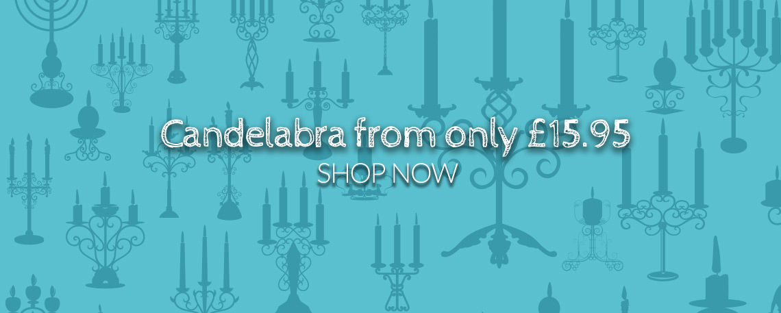 Candelabra from only £15.95